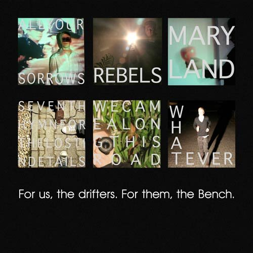 For Us, The Drifters. For Them, The Bench