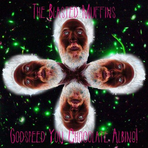 Godspeed You, Chocolate Albino!