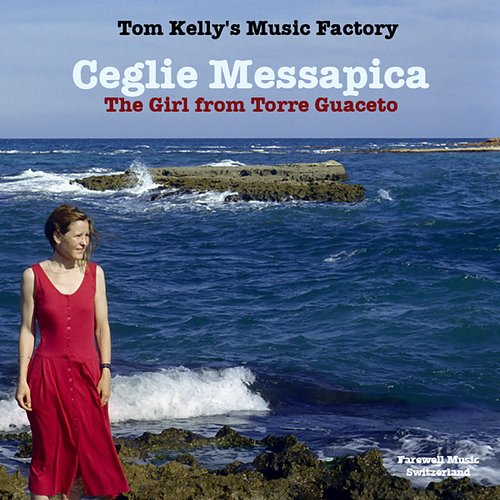 Ceglie Messapica / The Girl from Torre Guaceto - Single