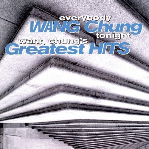 Everybody Wang Chung Tonight... Wang Chung's Greatest Hits