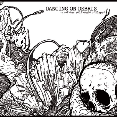 Dancing on debris - of our self made collapse