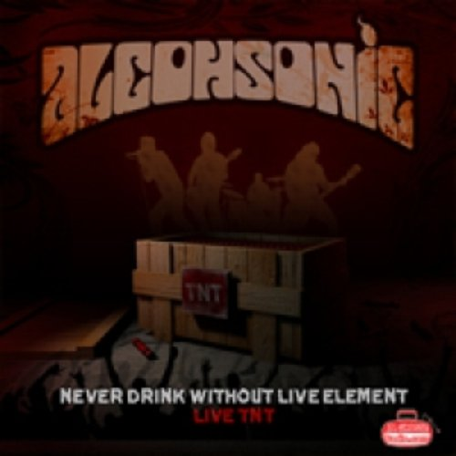 Never Drink Without Live Element