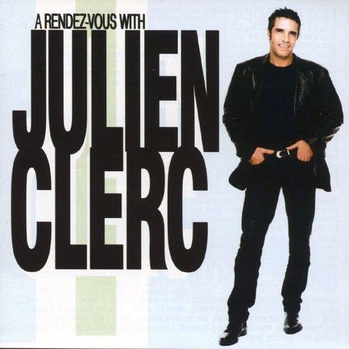 A Rendez Vous With Julien Clerc