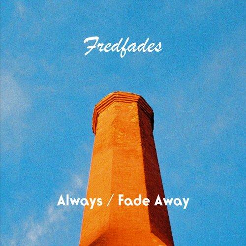 Always / Fade Away
