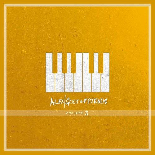 Alex Goot & Friends, Vol. 3