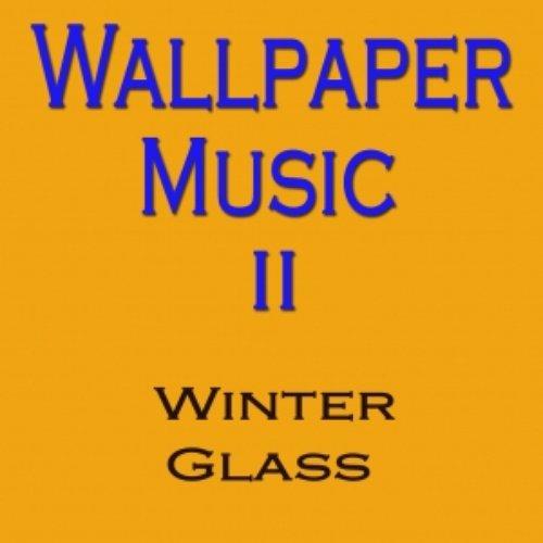 Wallpaper Music II - Winter Glass