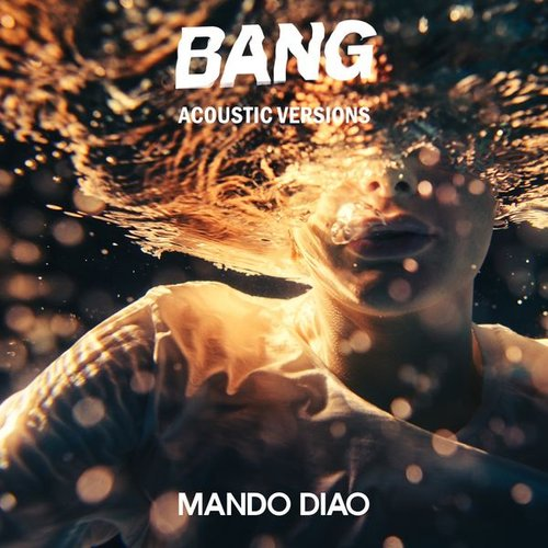 BANG (Acoustic Versions)