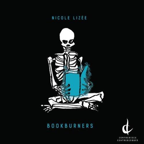 Nicole Lizée: Bookburners