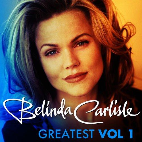 Greatest Vol.1 - Belinda Carlisle