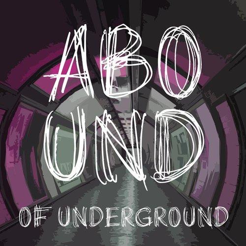 Abound of Underground, Pt. 4