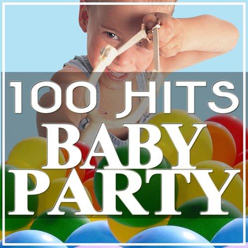 100 Hits Baby Party (Canzoni per le feste dei bambini)