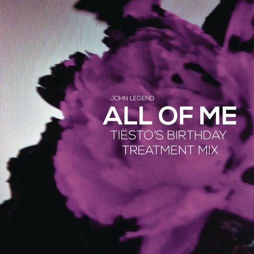 All of Me (Tiësto's Birthday Treatment Remix) [Radio Edit]