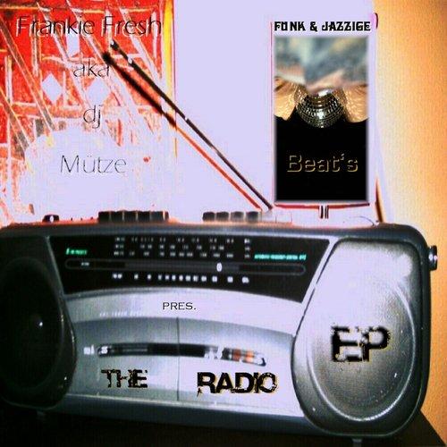 Radio EP by Frankie Fresh aka dj Mütze