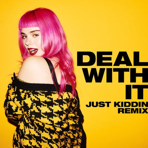 Deal with It (Just Kiddin Remix) - Single