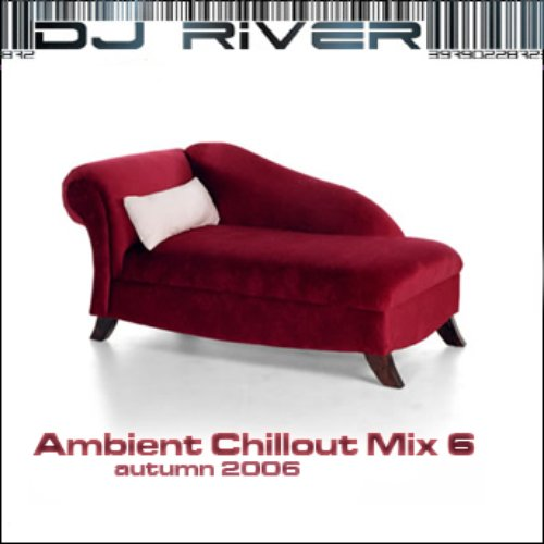 Ambient Chillout Mix 6