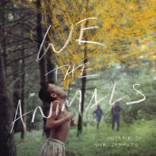 We the Animals (An Original Motion Picture Soundtrack)