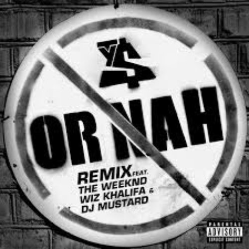 Or Nah (feat. The Weeknd, Wiz Khalifa and DJ Mustard) [Remix Version]