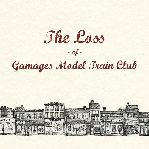 The Loss of Gamages Model Train Club