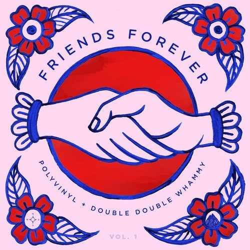 Friends Forever, Vol. 1: Polyvinyl + Double Double Whammy