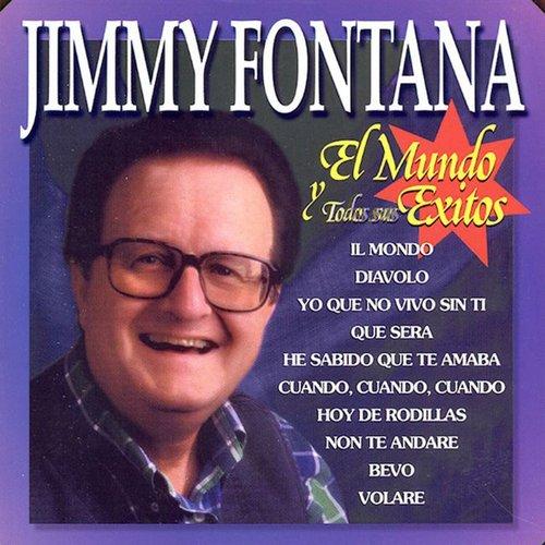 Jimmy Fontana : El Mundo y Todos Sus Exitos