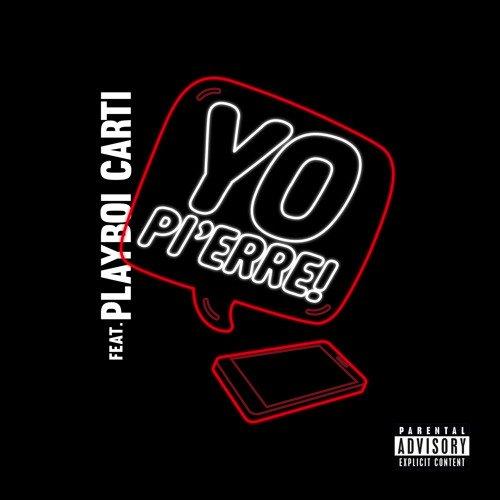 Yo Pi'erre (feat. Playboi Carti)