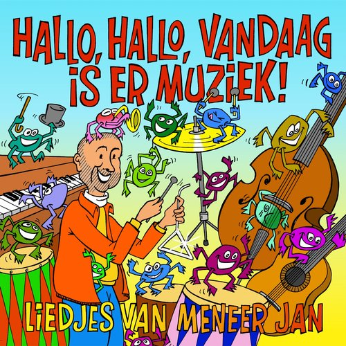 Hallo, Hallo, Vandaag Is Er Muziek!