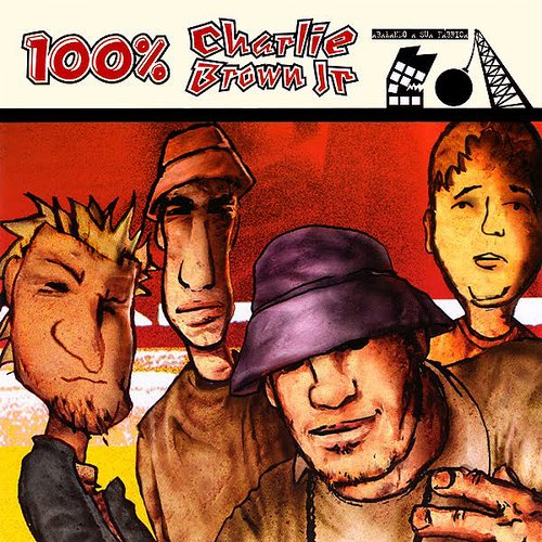 100% Charlie Brown JR - Abalando A Sua Fábrica