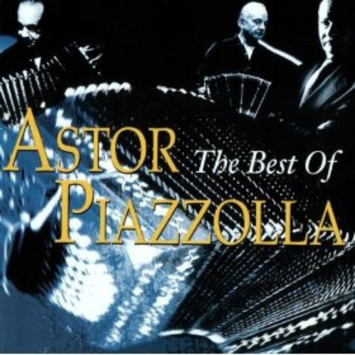 The Best Of Astor Piazzolla