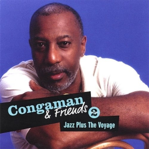 Congaman And Friends Volume 2 Jazz Plus The Voyage