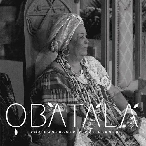 Obatalá - Uma Homenagem a Mãe Carmen