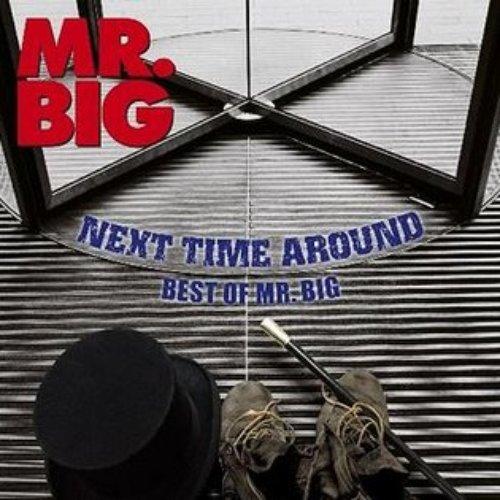 Next Time Around: Best Of Mr. Big