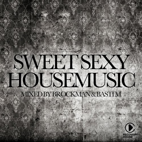 Sweet Sexy Housemusic Presented By Brockman & Basti M