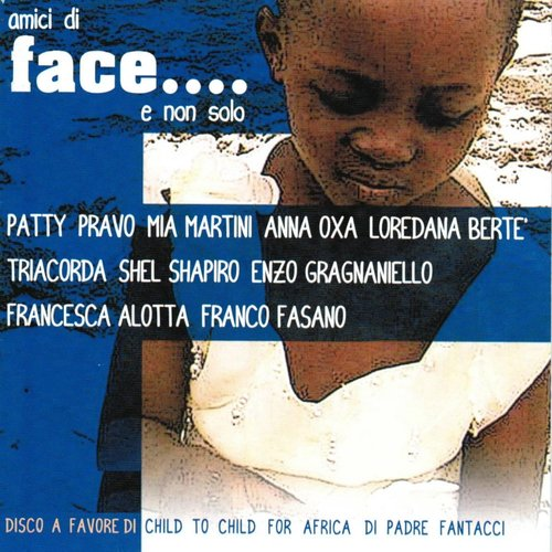 Amici di face... E non solo (Disco a favore di Child to Child for Africa di padre Fantacci)