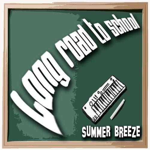 Long Road To School - Summer Breeze