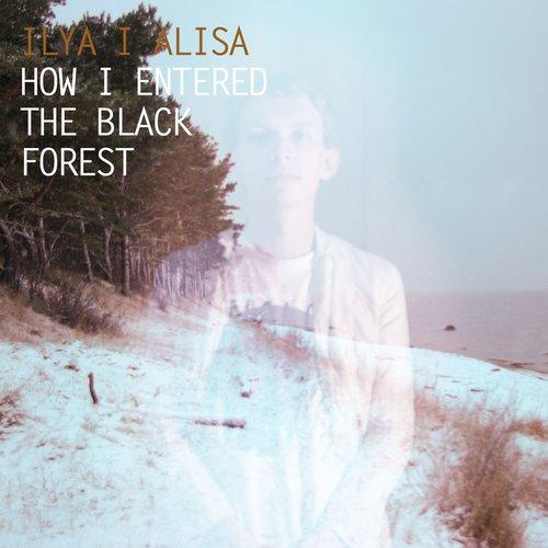 How I Entered The Black Forest