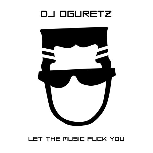 Let The Music Fuck You