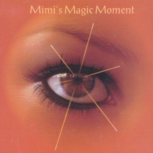 Mimi's Magic Moment