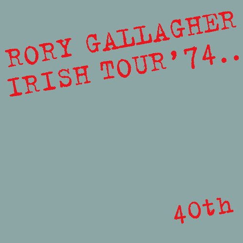 Irish Tour '74 (Live / 40th Anniversary Edition)