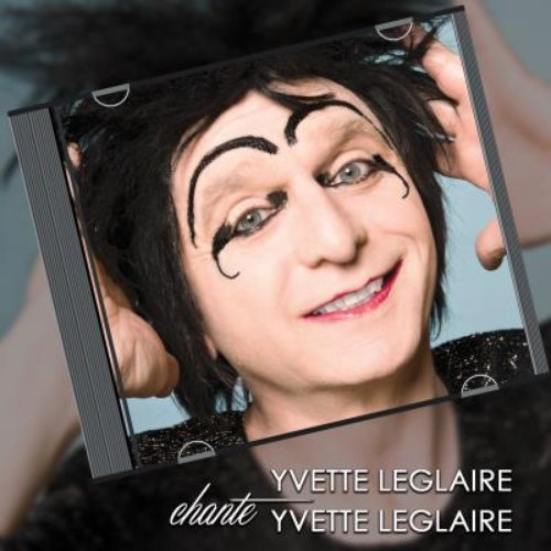 Yvette Leglaire chante Yvette Leglaire