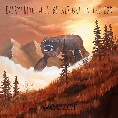Everything Will Be Alright in the End