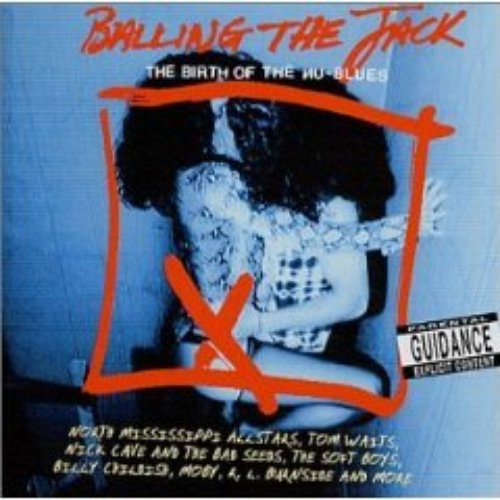 Balling the Jack: The Birth of the Nu-Blues