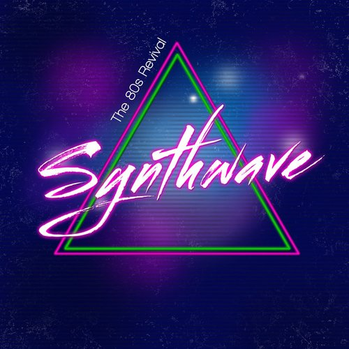Synthwave (The 80s Revival)