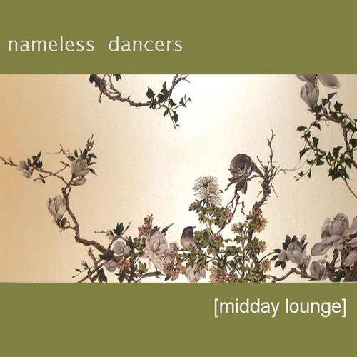 Nameless Dancers - Midday Lounge