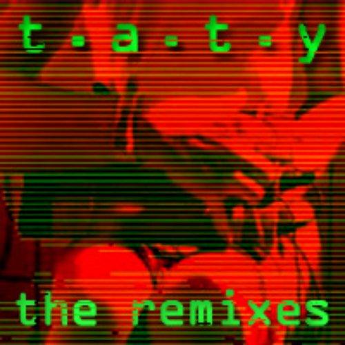 T.A.T.Y. - The Remixes