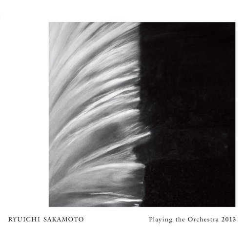 Ryuichi Sakamoto l Playing the Orchestra 2013