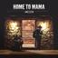 Home To Mama - mp3 альбом слушать или скачать