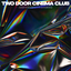 Two Door Cinema Club - Are We Ready?