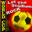 World Cup 2010: Let The Stadium Rock (Football World Cup 2010)