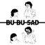 Bu Bu Sad [Deluxe Version]