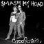 Smash My Head